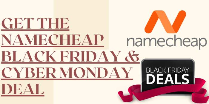 Get the NameCheap Black Friday and Cyber Monday Deal