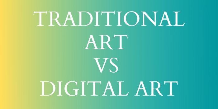 Traditional Art vs Digital Art www.develvo.net