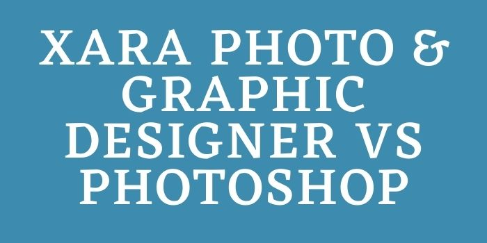 Xara Photo & Graphic Designer vs Photoshop