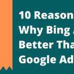 10-Reasons-Why-Bing-Ads-Is-Better-Than-Google-Ads